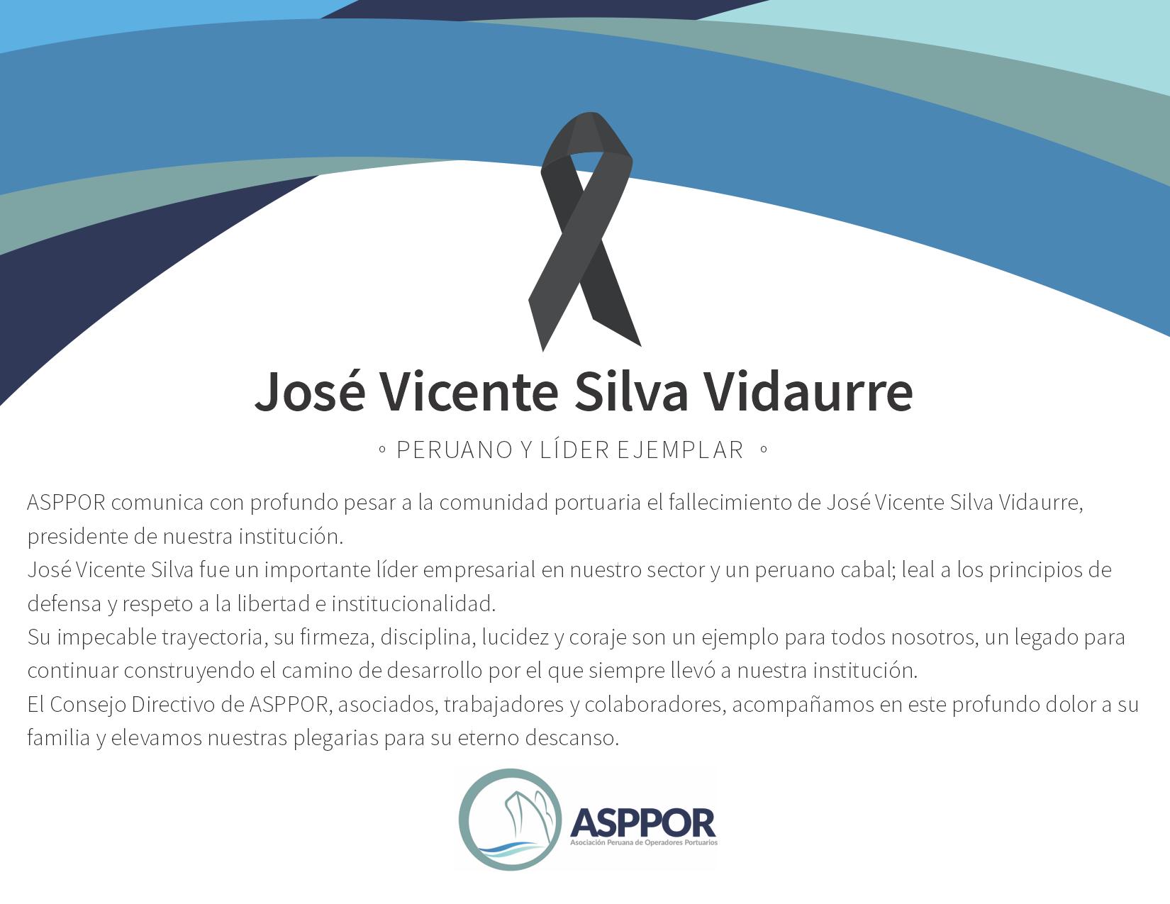 ASPPOR LAMENTA LA PÉRDIDA DE SU PRESIDENTE, SEÑOR JOSÉ VICENTE SILVA VIDAURRE, PERUANO Y LÍDER EJEMPLAR